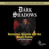 Barnabas, Quentin and the Magic Potion Audiobook, by Marilyn Ross