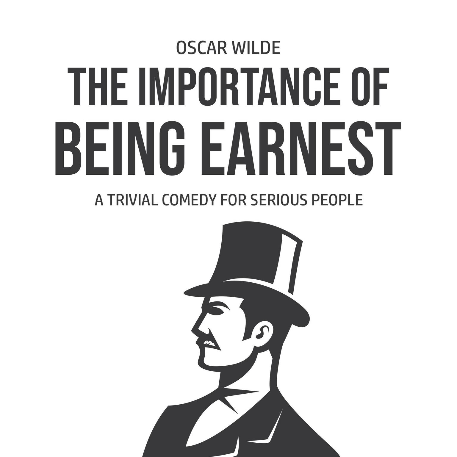 The Importance of Being Earnest: A Trivia Comedy for Serious People: A Trivia Comedy for Serious People Audiobook, by Oscar Wilde