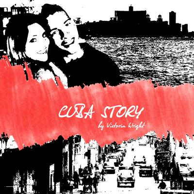 Cuba Story Audiobook, by Victoria Wright