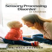 Coping with Sensory Processing Disorder in Children