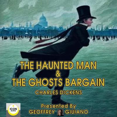 The Haunted Man & The Ghosts Bargain Audiobook, by Charles Dickens