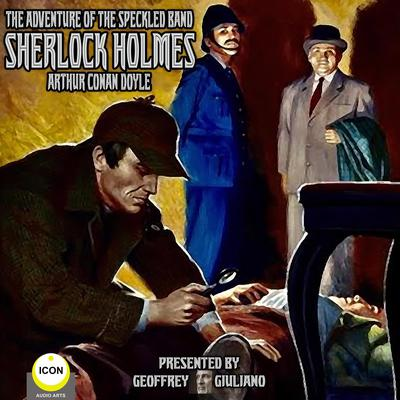 Sherlock Holmes; The Adventure of the Speckled Band Audiobook, by