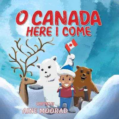 O Canada, Here I Come  Audiobook, by Aine Moorad