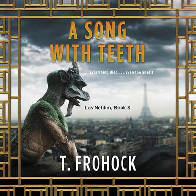 A Song with Teeth: A Los Nefilim Novel Audiobook, by T. Frohock