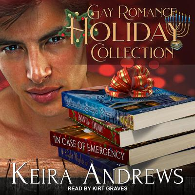 Gay Romance Holiday Collection Audiobook, by Keira Andrews