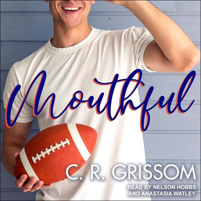 Mouthful Audiobook, by C.R. Grissom