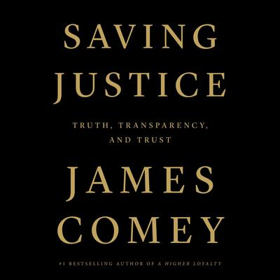Saving Justice: Truth, Transparency, and Trust Audiobook, by