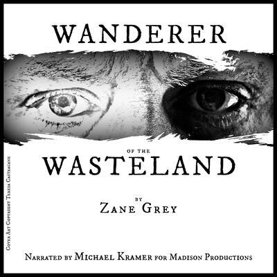 Wanderer of the Wasteland   Audiobook, by Zane Grey