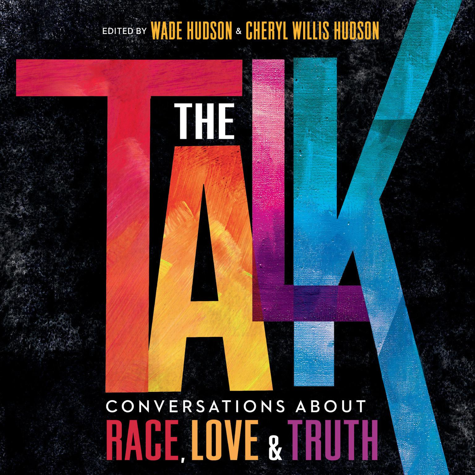 The Talk: Conversations about Race, Love & Truth Audiobook, by Wade Hudson