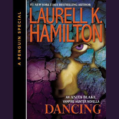 Dancing: An Anita Blake, Vampire Hunter Novella Audiobook, by