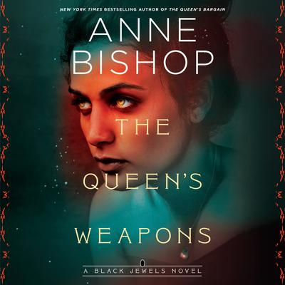 The Queens Weapons Audiobook, by Anne Bishop