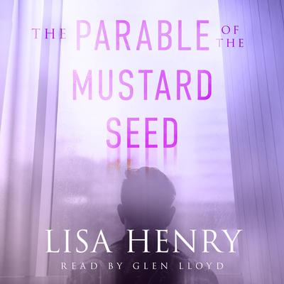 The Parable of the Mustard Seed Audiobook, by Lisa Henry