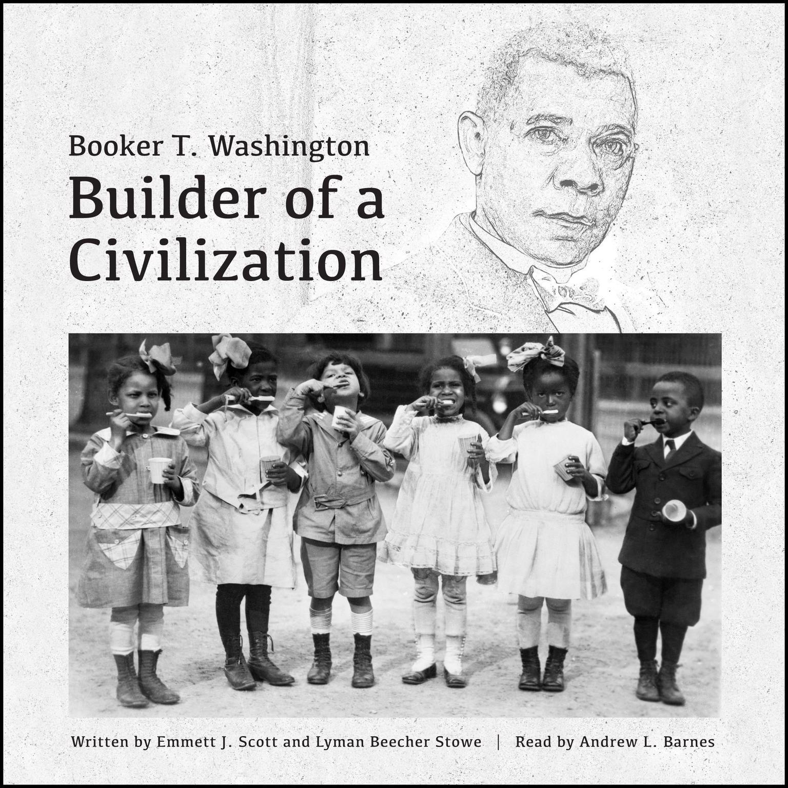 Booker T. Washington: Builder of a Civilization Audiobook, by Emmett J. Scott