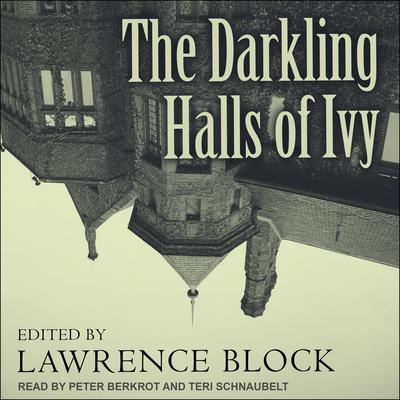 The Darkling Halls of Ivy Audiobook, by Lawrence Block