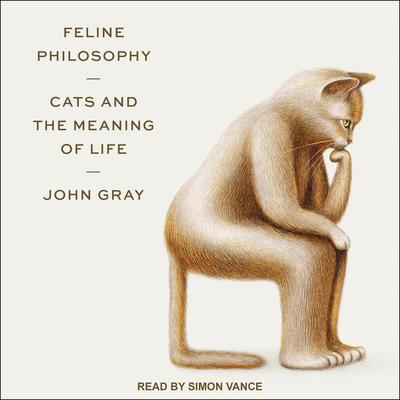 Feline Philosophy: Cats and the Meaning of Life Audiobook, by