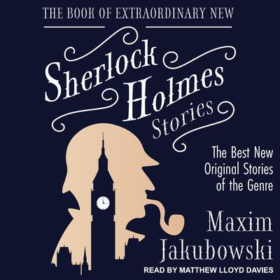 The Book of Extraordinary New Sherlock Holmes Stories: The Best New Original Stories of the Genre Audiobook, by Maxim Jakubowski
