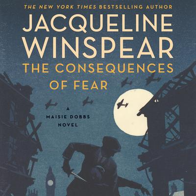 The Consequences of Fear: A Maisie Dobbs Novel Audiobook, by