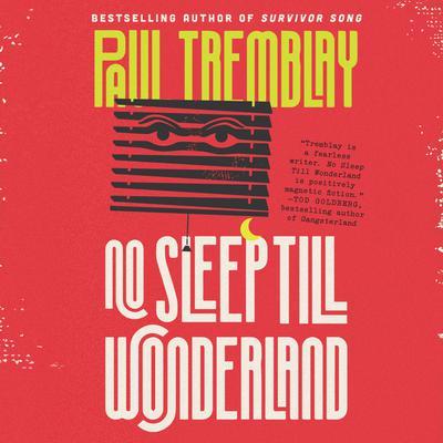 No Sleep Till Wonderland: A Novel Audiobook, by Paul Tremblay