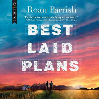 Best Laid Plans Audiobook, by Roan Parrish
