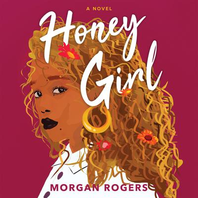 Honey Girl: A Novel Audiobook, by Morgan Rogers