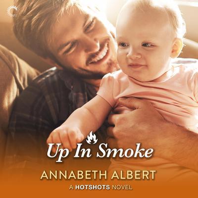 Up in Smoke Audiobook, by Annabeth Albert