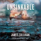 Unsinkable: Five Men and the Indomitable Run of the USS Plunkett Audiobook, by James Sullivan
