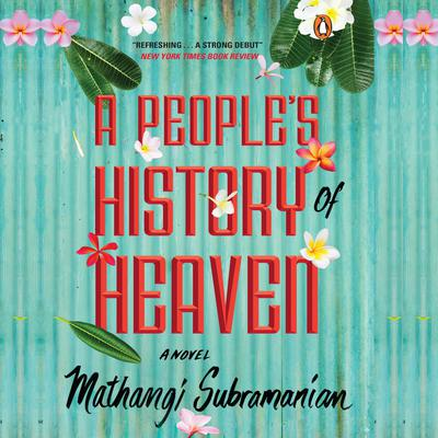 A Peoples History of Heaven Audiobook, by Mathangi Subramanian
