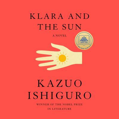 Klara and the Sun: A Novel Audiobook, by