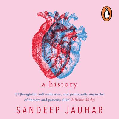 Heart: A History Audiobook, by Sandeep Jauhar