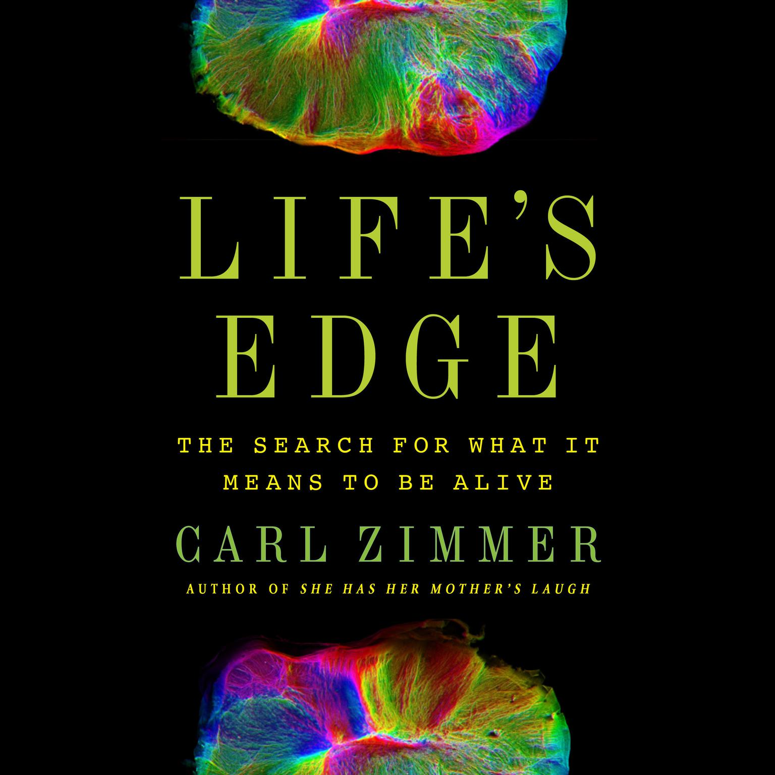 Lifes Edge: The Search for What It Means to Be Alive Audiobook, by Carl Zimmer