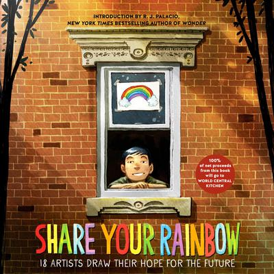 Share Your Rainbow: 18 Artists Draw Their Hope for the Future Audiobook, by Various
