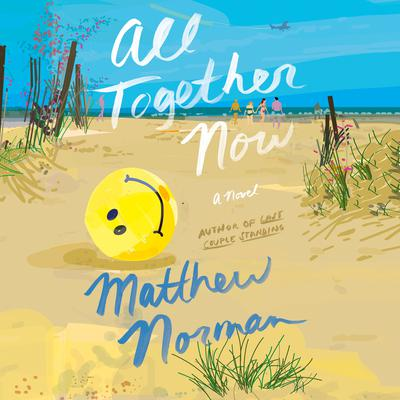 All Together Now: A Novel Audiobook, by Matthew Norman
