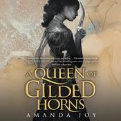 A Queen of Gilded Horns Audiobook, by Amanda Joy
