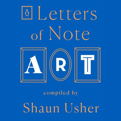 Letters of Note: Art Audiobook, by