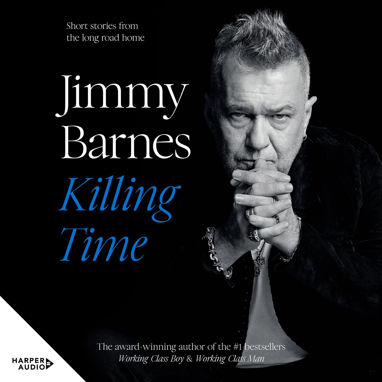 Killing Time: Short stories from the long road home Audiobook, by Jimmy Barnes