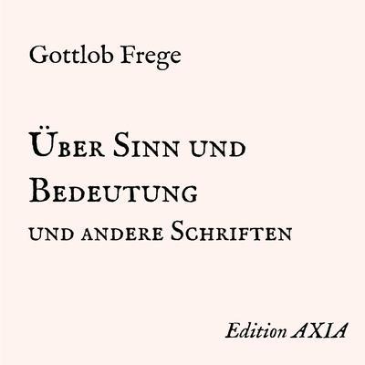 Über Sinn und Bedeutung und andere Schriften Audiobook, by Gottlob Frege