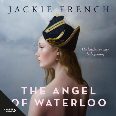 The Angel of Waterloo Audiobook, by Jackie French