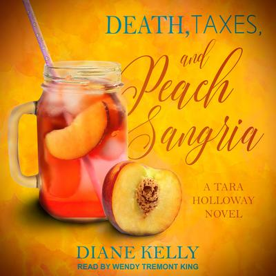 Death, Taxes, and Peach Sangria Audiobook, by