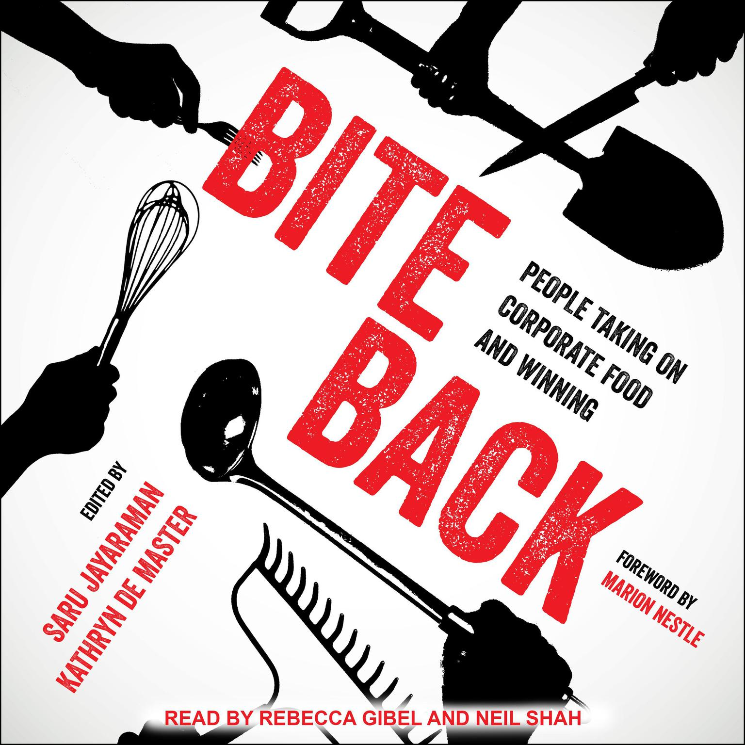 Bite Back: People Taking on Corporate Food and Winning Audiobook, by Kathryn De Master