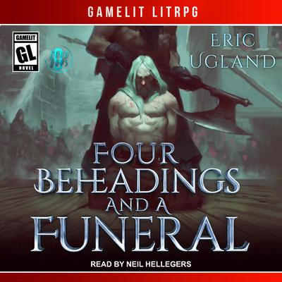 Four Beheadings and a Funeral Audiobook, by Eric Ugland