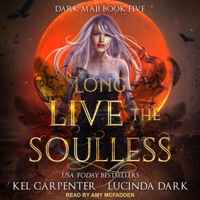 Long Live the Soulless Audiobook, by Kel Carpenter