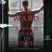 A Warm Heart in Winter: A Caldwell Christmas Audiobook, by J. R. Ward