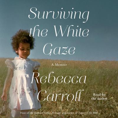 Surviving the White Gaze: A Memoir Audiobook, by Rebecca Carroll