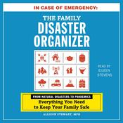In Case of Emergency: The Family Disaster Organizer: From Natural Disasters to Pandemics, Everything You Need to Keep Your Family Safe Audiobook, by Alison Stewart