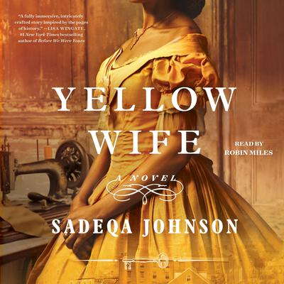 The Yellow Wife: A Novel Audiobook, by