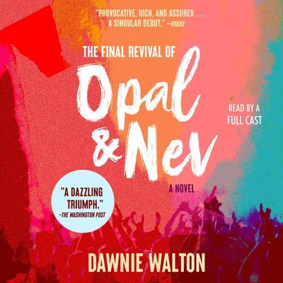 The Final Revival of Opal & Nev: A Novel Audiobook, by Dawnie Walton