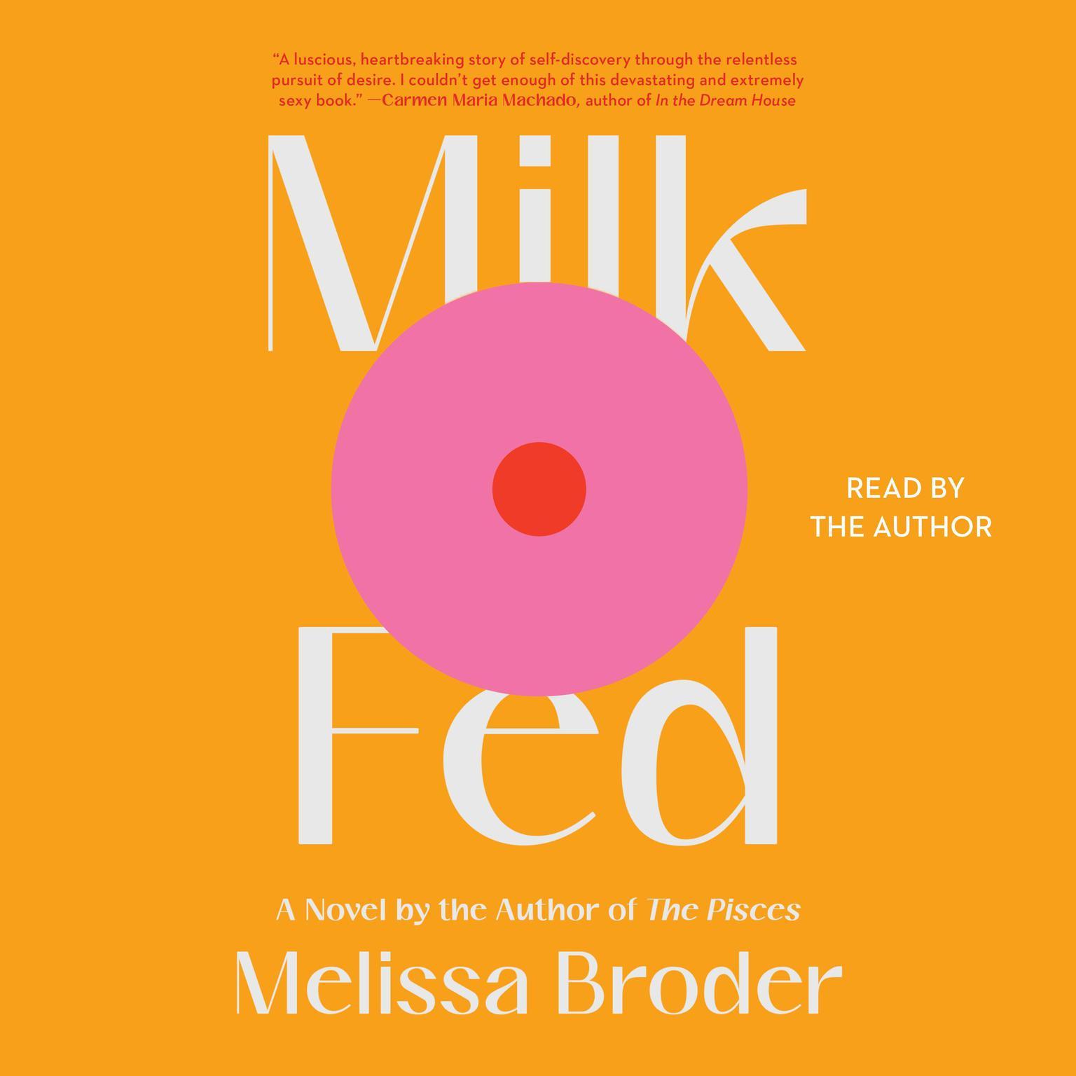 Milk Fed: A Novel Audiobook, by Melissa Broder