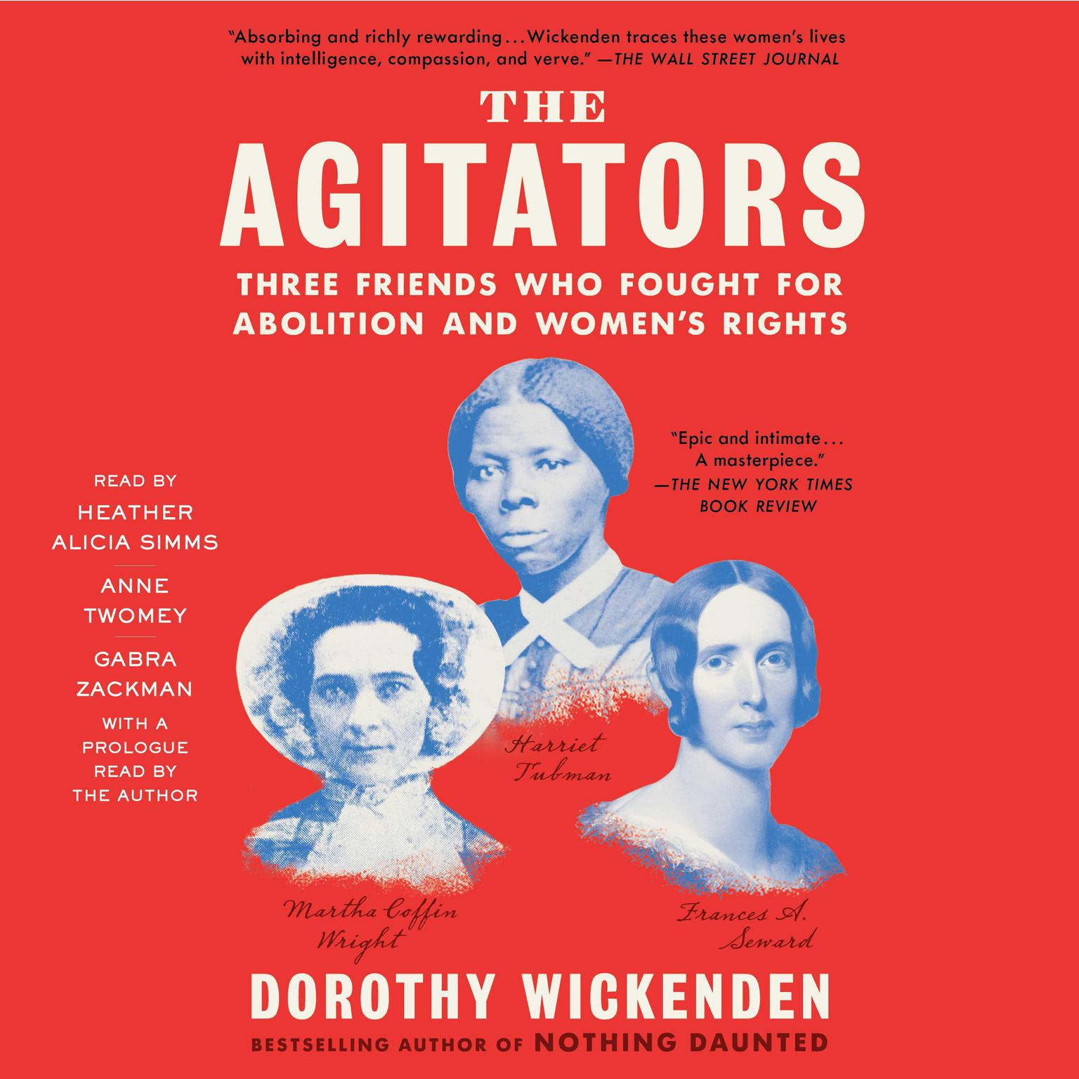 The Agitators: Three Friends Who Fought for Abolition and Womens Rights Audiobook, by Dorothy Wickenden