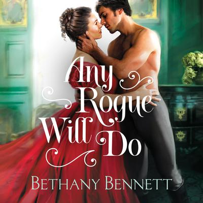 Any Rogue Will Do Audiobook, by Bethany Bennett