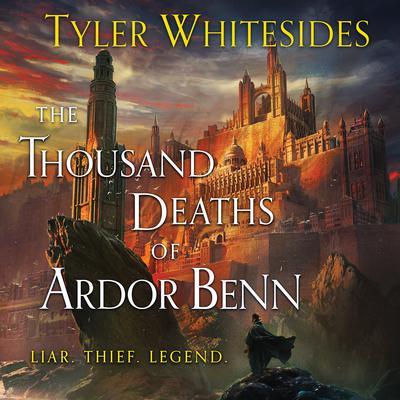 The Thousand Deaths of Ardor Benn Audiobook, by Tyler Whitesides
